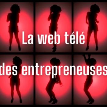 La web télé des entrepreneuses